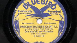 Pardon My Southern Accent by Don Mayfield and his Orchestra (Tom Berwick Orch.), 1934