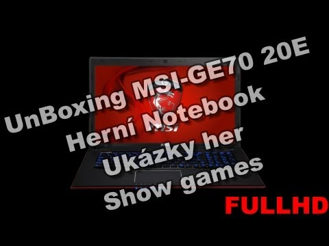 UnBoxing MSI-GE70 20E Herní Notebook - Ukázky her - Show Games