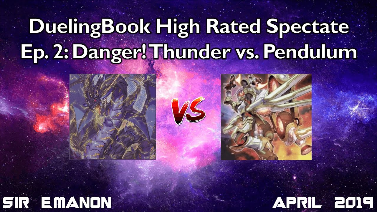 Yu-Gi-Oh! DuelingBook High Rated Spectate #2 - Danger! Thunder vs  Pendulum  Magician