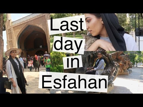 Last Day of Esfahan | Iran Holiday Vlog 2017 | PART NINE(Re-Upload)