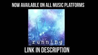 Running - NEW ORIGINAL SONG