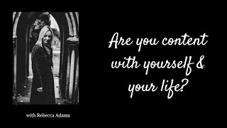 Are you content with yourself and your life?