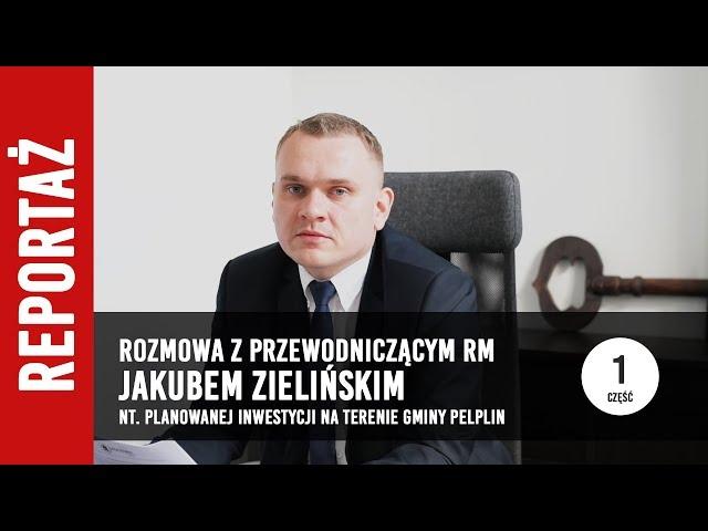 [1/2] Rozmowa z Jakubem Zielińskim o planowanej inwestycji w gminie Pelplin