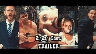 ZigZag Show - Trailer