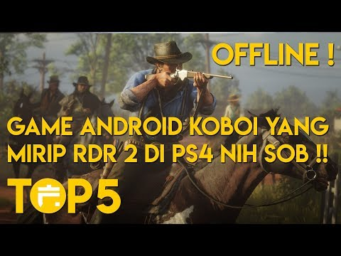 5 GAME ANDROID OFFLINE MIRIP RED DEAD REDEMPTION 2 PS4! NO 1 PALING TOP !!