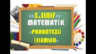 5.Sınıf Matematik Parantezli İşlemler-Yardımcı Öğretmen
