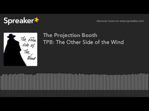The Projection Booth: The Other Side of the Wind