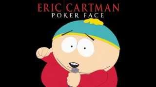 """Eric Cartman: """"Poker Face"""" (FULL SONG)"""