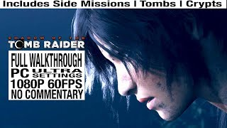 Shadow of the Tomb Raider FULL GAME Walkthrough [PC Ultra Settings 1080P 60fps] - No Commentary