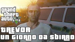 GTA 5 - Gameplay ITA HD - Trevor Un Giorno Da Sbirro