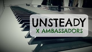 X Ambassadors - Unsteady (Piano Cover)