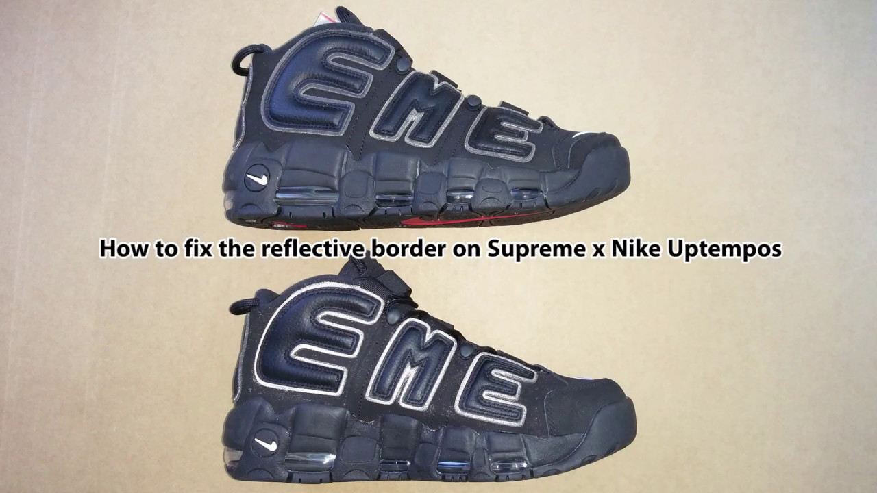 How to Fix the Reflective border on Supreme x Nike Uptempo - YouTube cd2488fb5