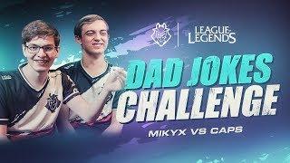 League of Legends Dad Jokes Challenge | G2 Mikyx vs Caps