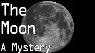 The Moon: Secrets and Mysteries of our Bright White Satellite