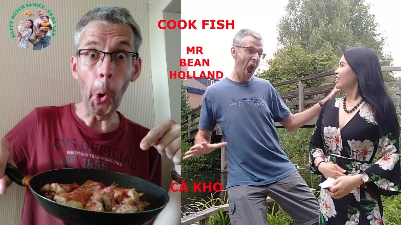 Cook fish with Mr Bean Holland cá kho đặc biệt