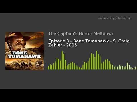 Episode 8 - Bone Tomahawk - S. Craig Zahler - 2015