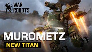 Murometz Titan Overview | War Robots