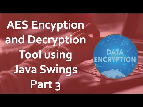 Java Projects With Source Code - AES Encryption and Decryption in Java Part  - 3