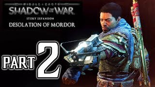 SHADOW OF WAR: Desolation of Mordor Walkthrough PART 2 (PS4 Pro) No Commentary Gameplay @ 1080p HD ✔