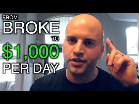 How To Go From Broke To Making $1000 Per Day