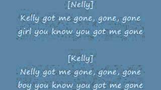 Nelly ft. Kelly Rowland - Gone with Lyrics
