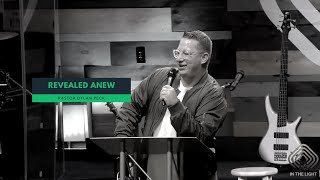 Revealed Anew | Pastor Dylan Peck