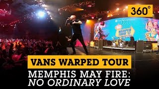 360 video memphis may fire no ordinary love at the vans warped tour lineup announcement
