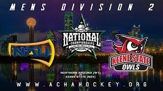 2019 ACHA Men's D2 National Championships (Game 8): NORTHERN ARIZONA (W1) vs. KEENE STATE (NE4)