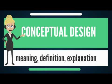 What is CONCEPTUAL DESIGN? What does CONCEPTUAL DESIGN mean? CONCEPTUAL DESIGN meaning