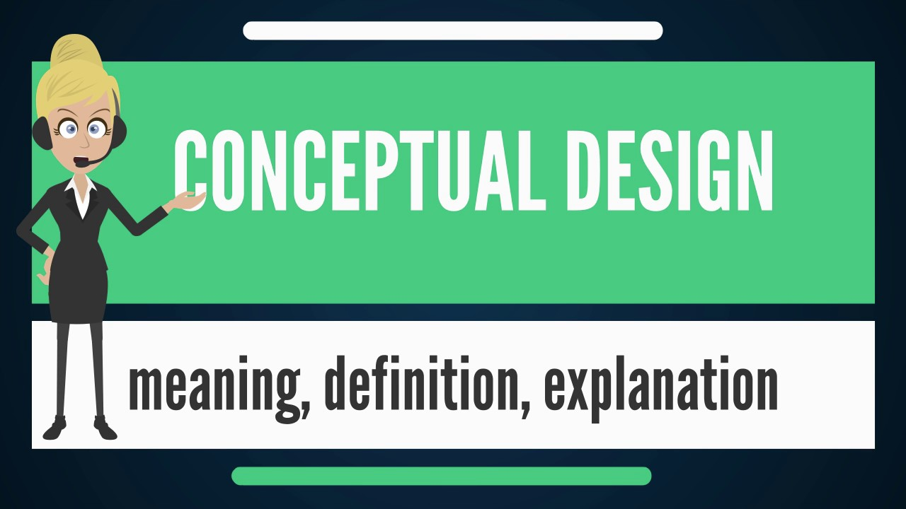 what is conceptual design what does conceptual design mean rh youtube com what is conceptual design in dbms what is conceptual design in dbms