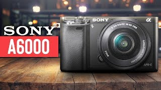 Sony A6000 Review (2019) - Watch Before You Buy