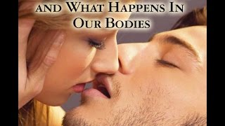 Find Out Why We  Kiss and What Happens In Our Bodies