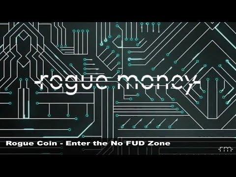 ROGUE COIN:  ENTER THE NO FUD ZONE!!!