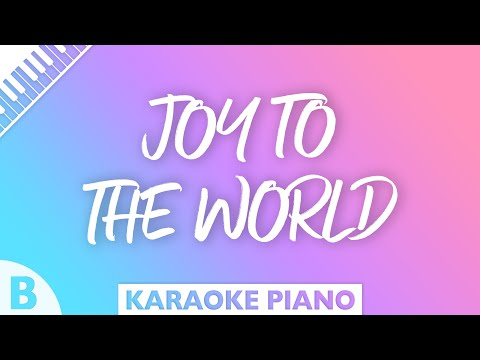 Joy To The World (Piano karaoke) Key of B