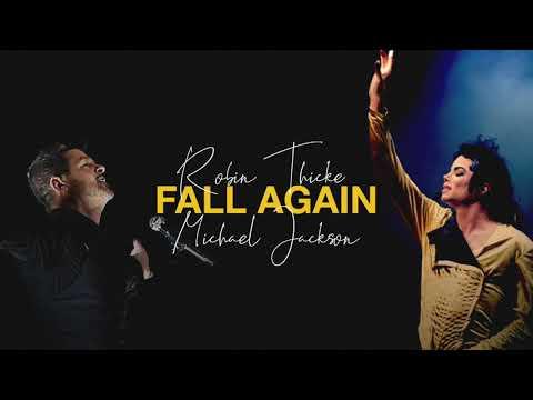 Michael Jackson Ft. Robin Thicke - Fall Again