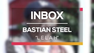 Bastian Steel - Lelah (Live on Inbox)