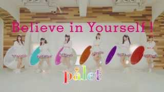 palet「Believe in Yourself !」MV