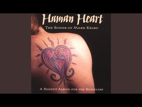 A Human Heart-Mark Kelso
