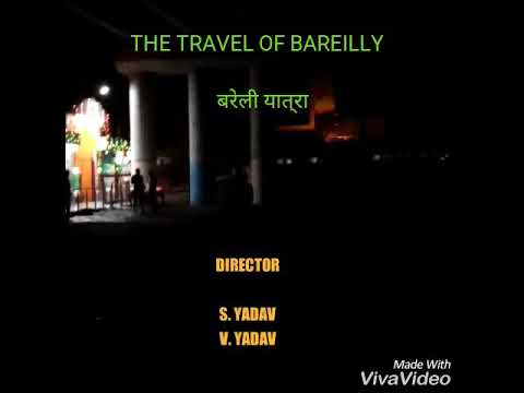 THE TRAVELING OF BAREILLY