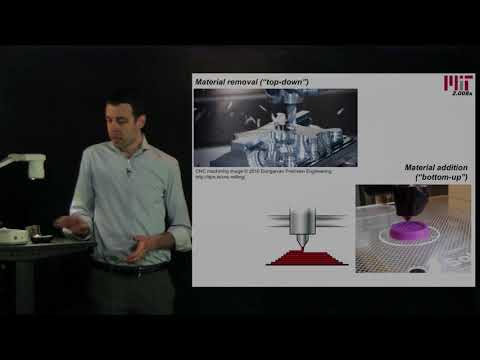 An Introduction to Additive Manufacturing (Prof. John Hart, MIT)