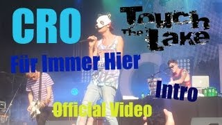 Cro LIVE - Für immer Hier/Intro (Touch The Lake 2013 Zürich) [Official Video HD]