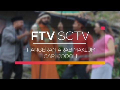 FTV SCTV - Pangeran Arab Maklum Cari Jodoh