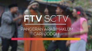Video FTV SCTV - Pangeran Arab Maklum Cari Jodoh download MP3, 3GP, MP4, WEBM, AVI, FLV Januari 2018