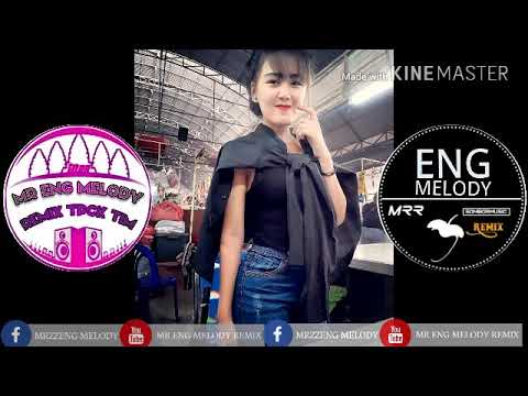 New Melody 2018 2019 រាំងាប់ចោលតែប៉ុន្និង By Mr Eng Melody Remix