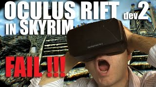 Oculus Rift dev. kit 2 tested in Skyrim. FAIL!