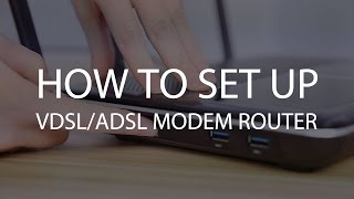 TP-LINK VDSL/ADSL Modem Router Set up Tutorial