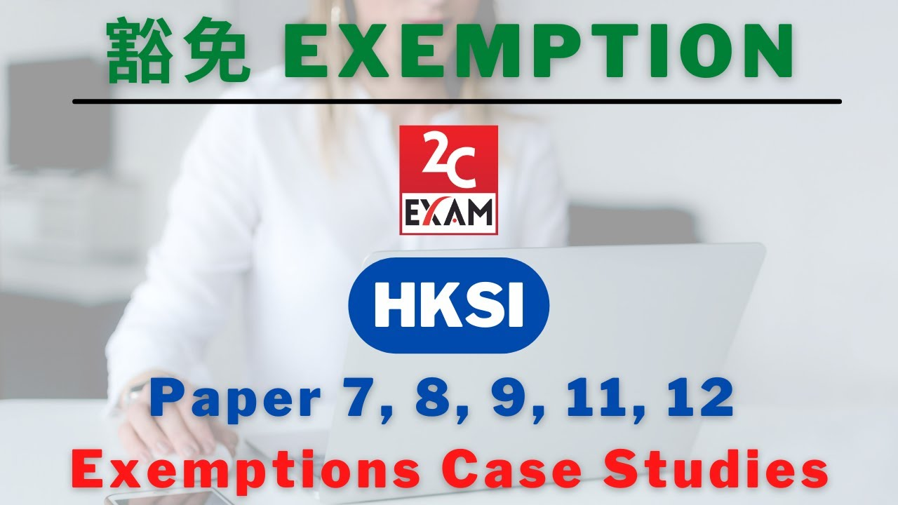 hksi le paper 7 8 9 11 12 exemptions case studies not past paper rh youtube com HKSI Exam hksi paper 1 study manual download