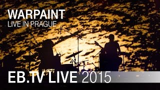 WARPAINT live in Prague (2015)