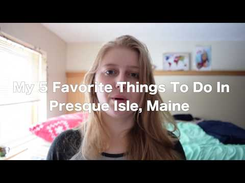 5 of my Favorite Things to Do In Presque Isle, Maine