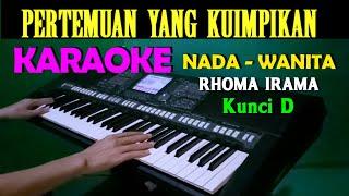 Download PERTEMUAN - Rhoma Irama   KARAOKE Nada Wanita [D=DO]